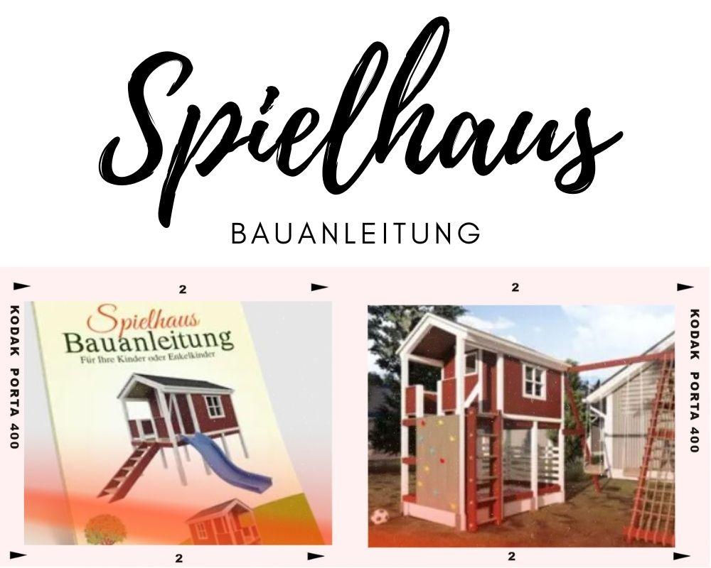 Spielhaus Bauanleitung Collage